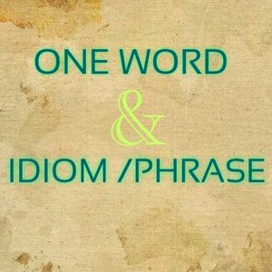 One word substitution and idioms